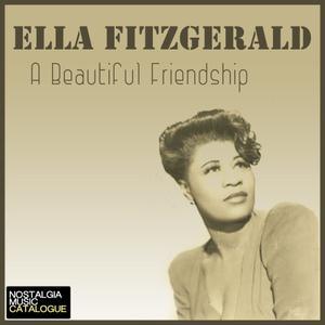Ella Fitzgerald的專輯A Beautiful Friendship