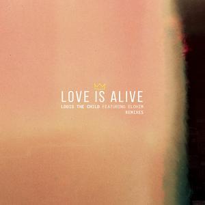 Louis the child的專輯Love Is Alive (Remixes)