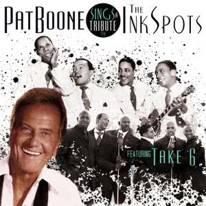Pat Boone的專輯Pat Boone Sings a Tribute to The Ink Spots featuring Take 6
