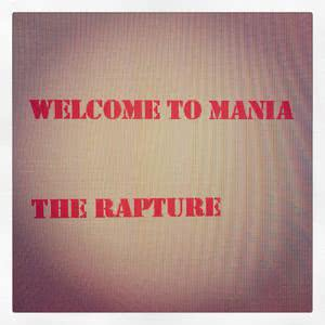 The Rapture的專輯Welcome to Mania