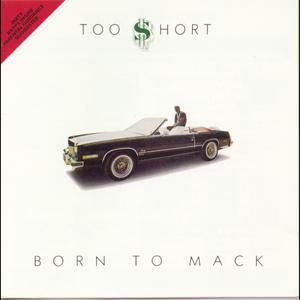 Born To Mack 1989 Too $hort