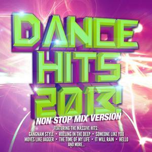 Various Artists的專輯Dance Hits 2013! Non Stop Mix Version