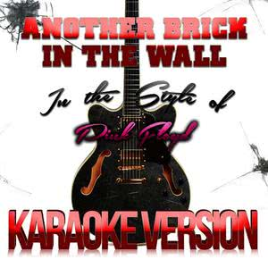 Karaoke - Ameritz的專輯Another Brick in the Wall (In the Style of Pink Floyd) [Karaoke Version]
