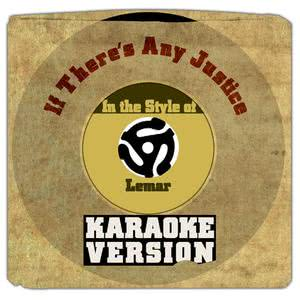 Karaoke - Ameritz的專輯If There's Any Justice (In the Style of Lemar) [Karaoke Version]