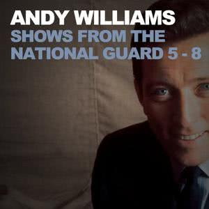 Andy Williams的專輯Shows from the National Guard 5-8