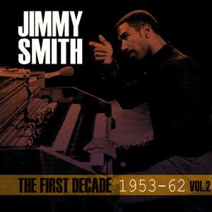 Jimmy Smith的專輯The First Decade 1953-62, Vol. 2
