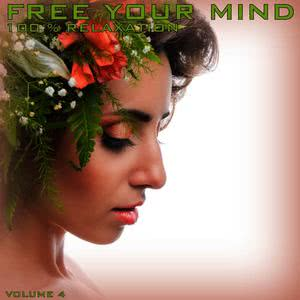 Mind Movers的專輯Free Your Mind: 100% Relaxation, Vol. 4