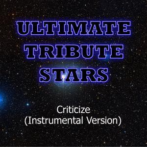 Ultimate Tribute Stars的專輯Adelitas Way - Criticize (Instrumental Version)
