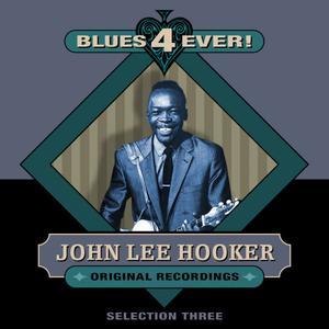 John Lee Hooker的專輯Blues 4 Ever! - Selection 3