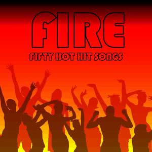 Ultimate Tribute Stars的專輯Fire: Fifty Hot Hit Songs