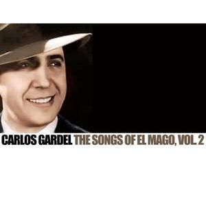 Carlos Gardel的專輯The Songs Of el Mago, Vol. 2