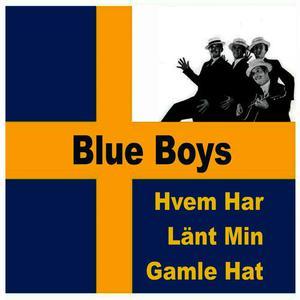 Blue Boys的專輯Hvem Har Länt Min Gamle Hat