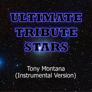 Ultimate Tribute Stars的專輯Future - Tony Montana (Instrumental Version)