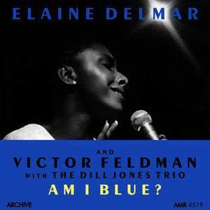 Elaine Delmar的專輯Am I Blue