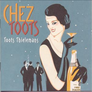 Chez Toots 1998 Toots Thielemans