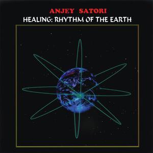 Anjey Satori的專輯Healing - Rhythm of the Earth