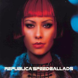 Republica的專輯Speed Ballads