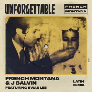 收聽French Montana的Unforgettable (Latin Remix)歌詞歌曲