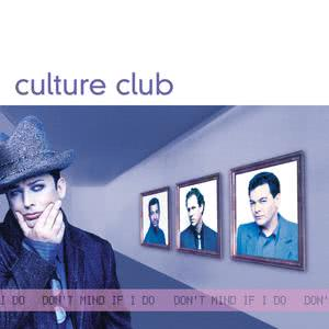 Don't Mind If I Do 1999 Culture Club