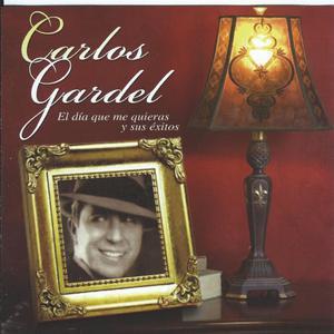 Carlos Gardel的專輯El Dia Que Me Quieras Y Sus Exitos