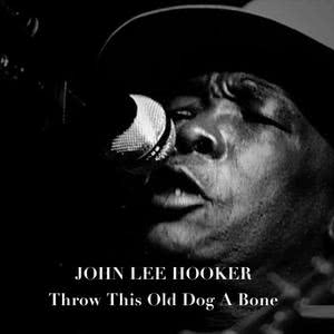 John Lee Hooker的專輯Throw This Old Dog a Bone