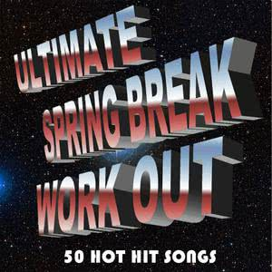 Ultimate Tribute Stars的專輯Ultimate Spring Break Workout: 50 Hot Hit Songs