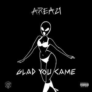 Area21的專輯Glad You Came