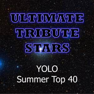 Ultimate Tribute Stars的專輯Yolo: Summer Top 40