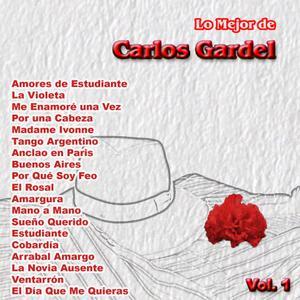 Carlos Gardel的專輯Lo Mejor De: Carlos Gardel Vol. 1
