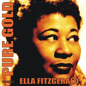 Ella Fitzgerald的專輯Pure Gold - Ella Fitzgerald, Vol. 2