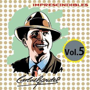 Carlos Gardel的專輯Imprescindibles, Vol. 5