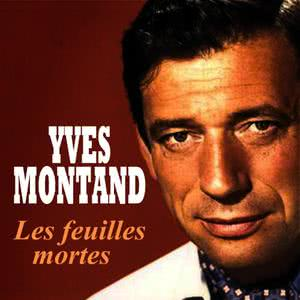 Yves Montand的專輯Yves Montand - Les feuilles mortes