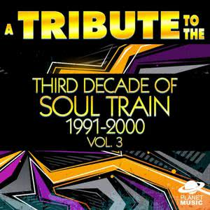 The Hit Co.的專輯A Tribute to the Third Decade of Soul Train 1991-2000, Vol. 3