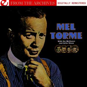 Mel Tormé的專輯Mel Torme With The Meltones And Artie Shaw - From The Archives  (Digitally Remastered)