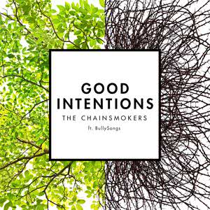 The Chainsmokers的專輯Good Intentions