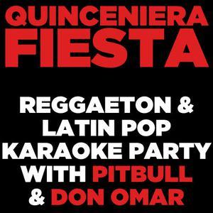 Ultimate Karaoke Stars的專輯Quinceniera Fiesta: Reggaeton and Latin Pop Karaoke Party with Pitbull and Don Omar