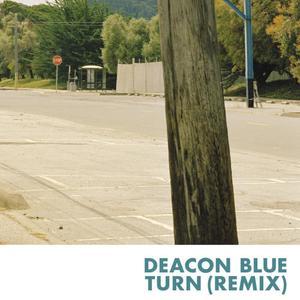 Deacon Blue的專輯Turn (Remix)