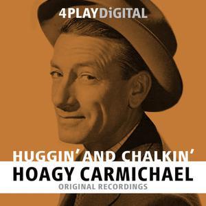 Hoagy Carmichael的專輯Huggin' And Chalkin' - 4 Track