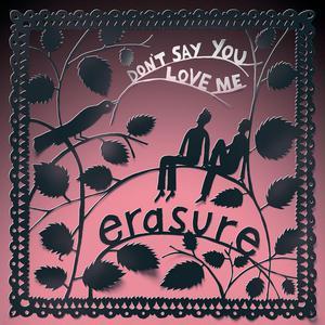 Don't Say You Love Me (Jeremy Wheatley Single Mix) 2017 Erasure