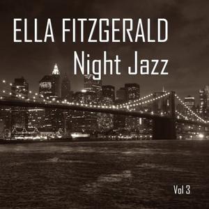 Ella Fitzgerald的專輯Night Jazz Vol. 3