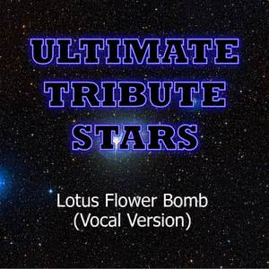 Ultimate Tribute Stars的專輯Wale feat. Miguel - Lotus Flower Bomb (Vocal Version)