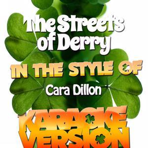Karaoke - Ameritz的專輯The Streets of Derry (In the Style of Cara Dillon) [Karaoke Version] - Single