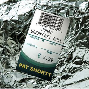 The Jumbo Breakfast Roll 2006 Pat Shortt
