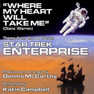 """Where My Heart Will Take Me"" - Theme from the Television Series ""Star Trek Enterprise"" (Diane Warren) Single"