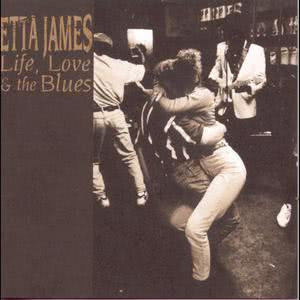 Life, Love & The Blues 1998 Etta James