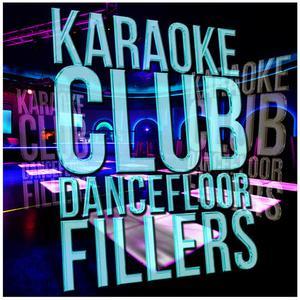 Ameritz - Karaoke的專輯Karaoke - Club Dancefloor Fillers