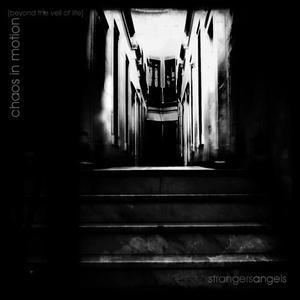 Strangersangels的專輯Chaos in Motion