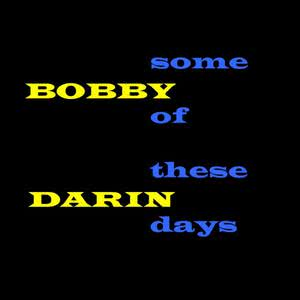 Bobby Darin的專輯Some Of These Days