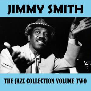 Jimmy Smith的專輯The Jazz Collection Volume Two