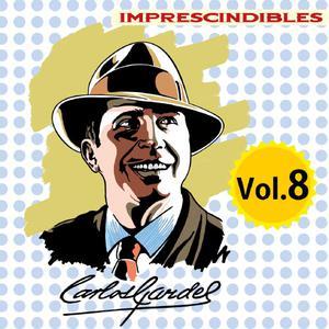 Carlos Gardel的專輯Imprescindibles, Vol. 8